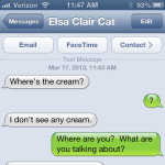 Text from cat: Where's the cream?