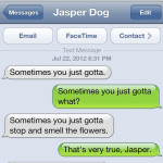 Text from Dog: Jasper's philosophy