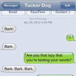 Text from Dog: Bark!