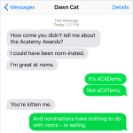 Text from Cat: Members of the Acatemy